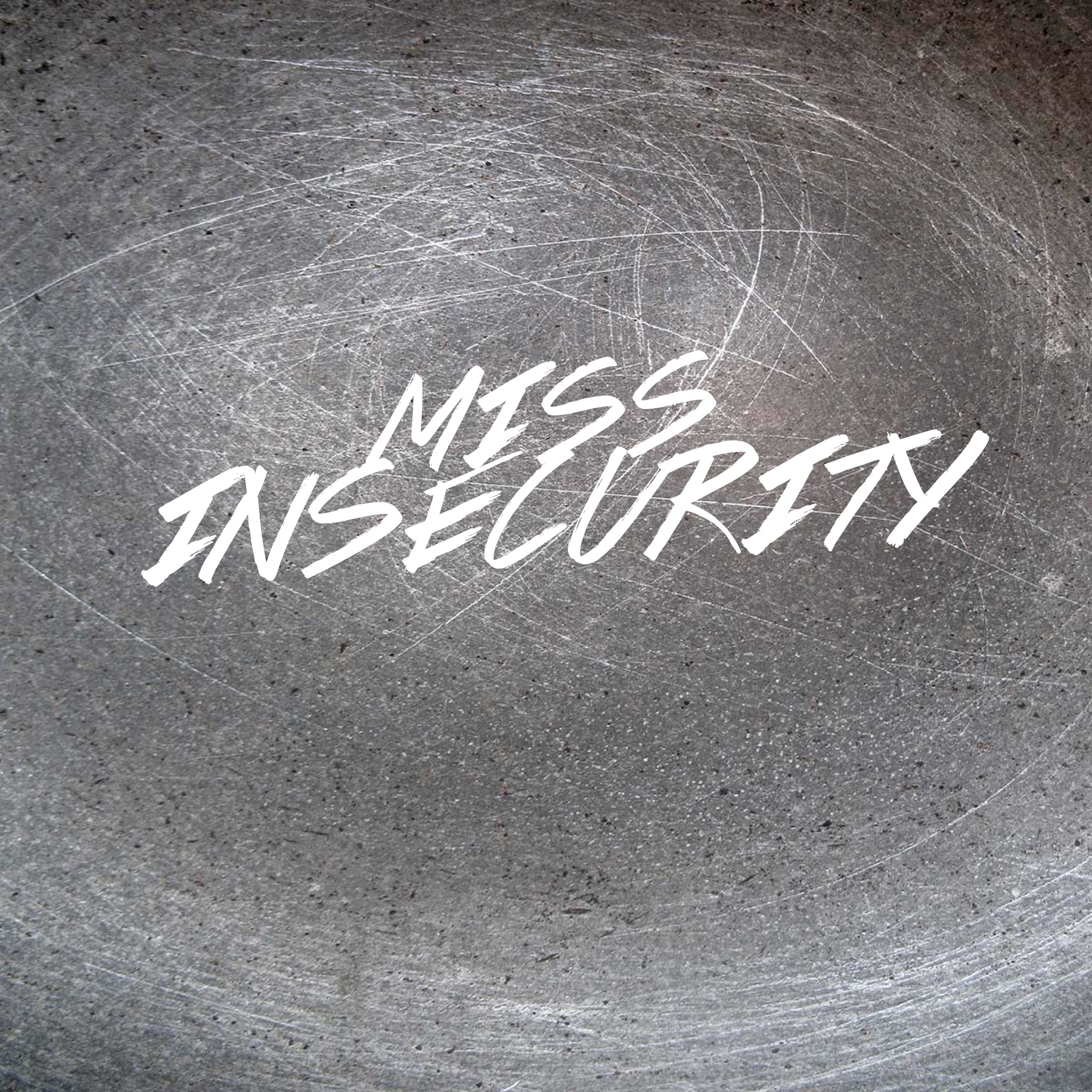 Miss Insecurity