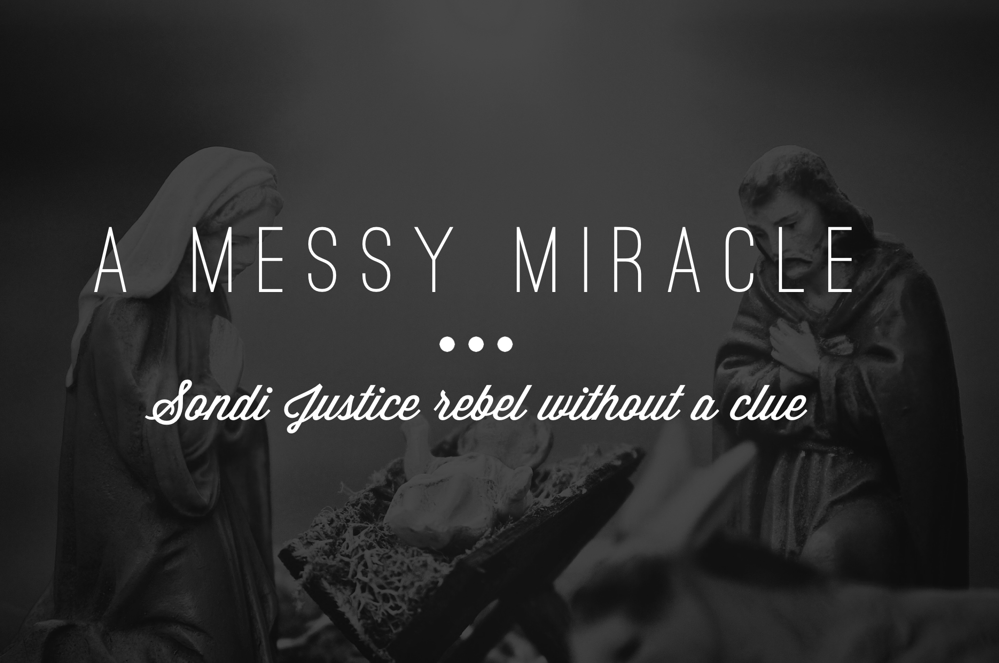 A Messy Miracle